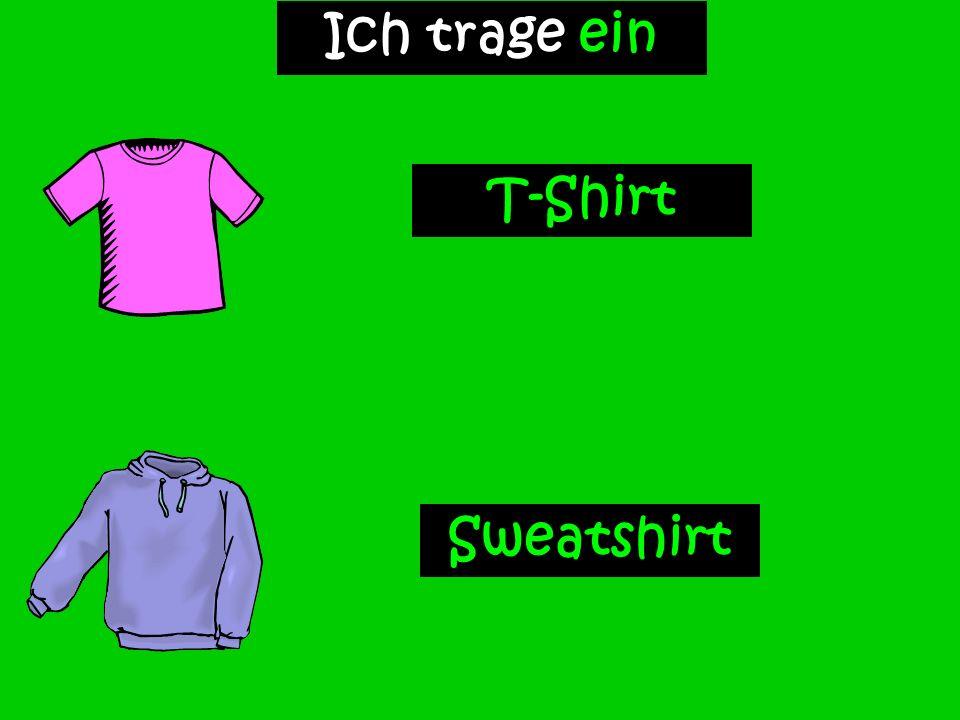 T-Shirt Sweatshirt Ich trage ein