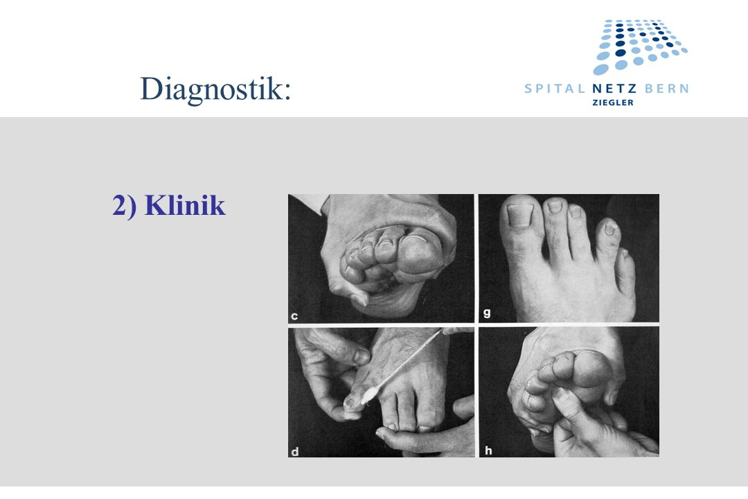 Diagnostik: 2) Klinik