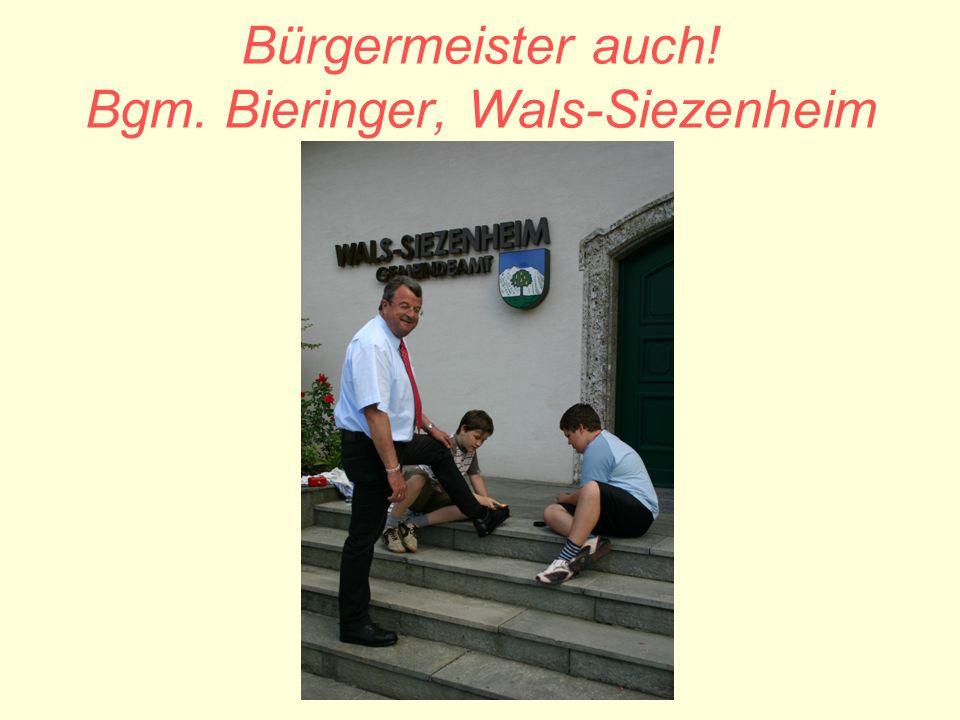 Bürgermeister auch! Bgm. Bieringer, Wals-Siezenheim