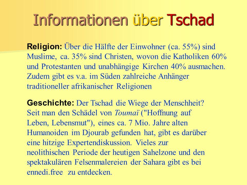 Informationen über Tschad Religion: Über die Hälfte der Einwohner (ca.
