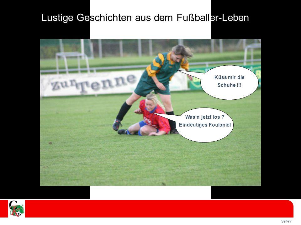Seite 7 Lustige Geschichten aus dem Fußballer-Leben Küss mir die Schuhe !!.