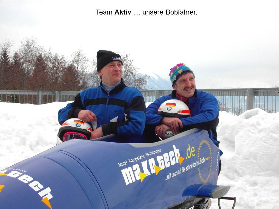 Team Aktiv … unsere Bobfahrer.