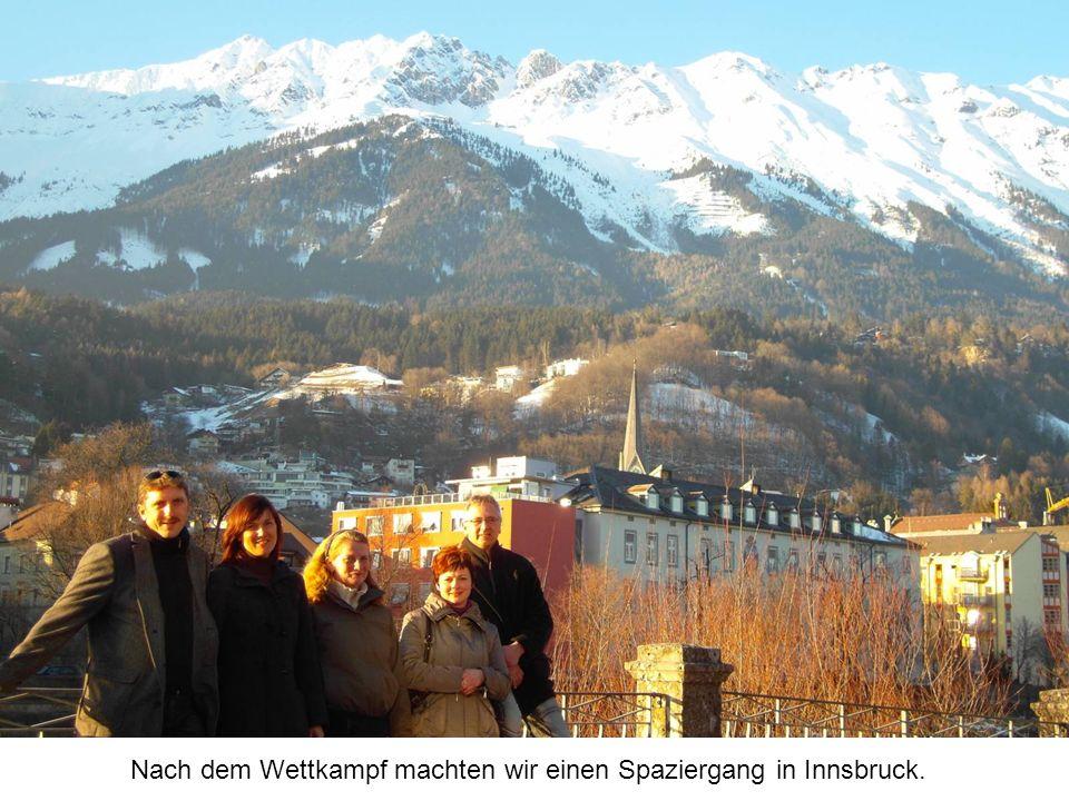 Nach dem Wettkampf machten wir einen Spaziergang in Innsbruck.