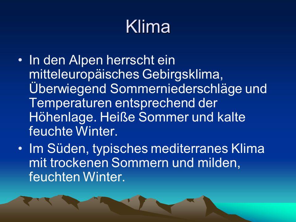 Klima In den Alpen herrscht ein mitteleuropäisches Gebirgsklima, Überwiegend Sommerniederschläge und Temperaturen entsprechend der Höhenlage. Heiße So