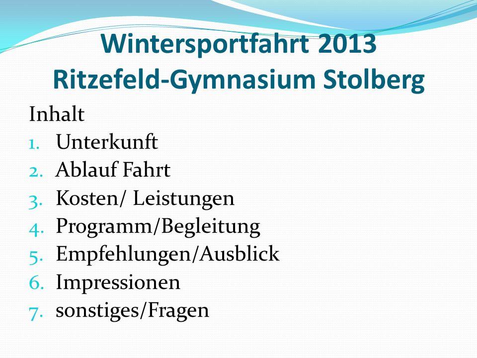 Wintersportfahrt 2013 Ritzefeld-Gymnasium Stolberg Inhalt 1.