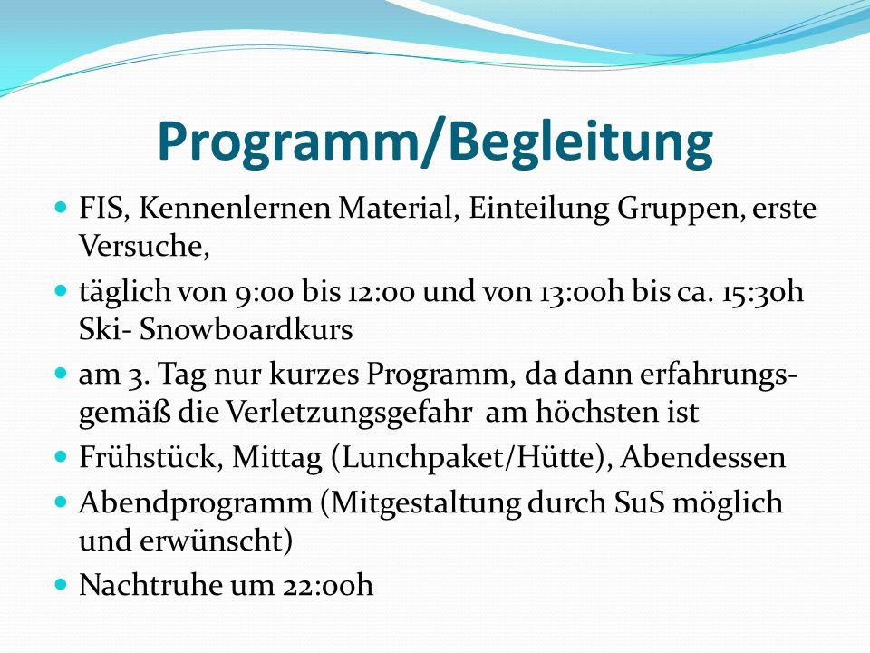 Programm/Begleitung FIS, Kennenlernen Material, Einteilung Gruppen, erste Versuche, täglich von 9:00 bis 12:00 und von 13:00h bis ca.