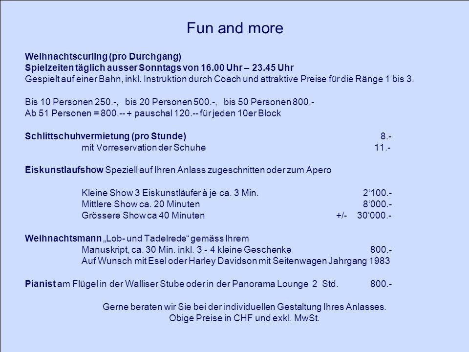 Fun and more Weihnachtscurling (pro Durchgang) Spielzeiten täglich ausser Sonntags von 16.00 Uhr – 23.45 Uhr Gespielt auf einer Bahn, inkl.