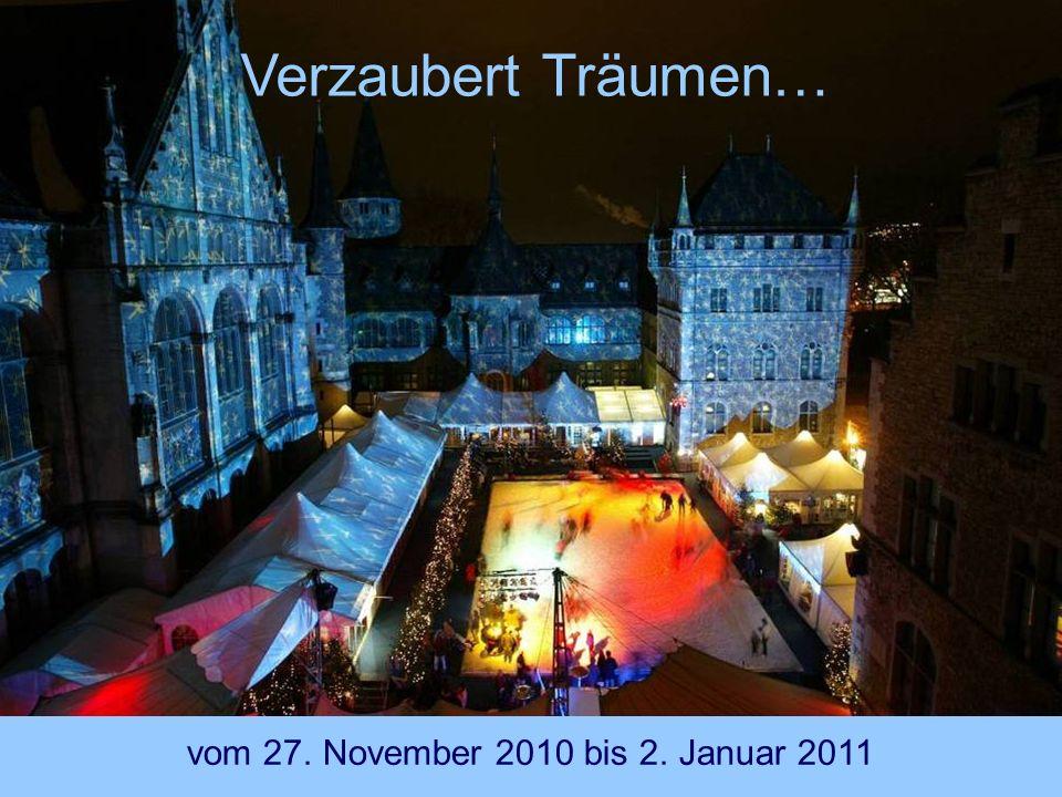 Verzaubert Träumen… vom 27. November 2010 bis 2. Januar 2011