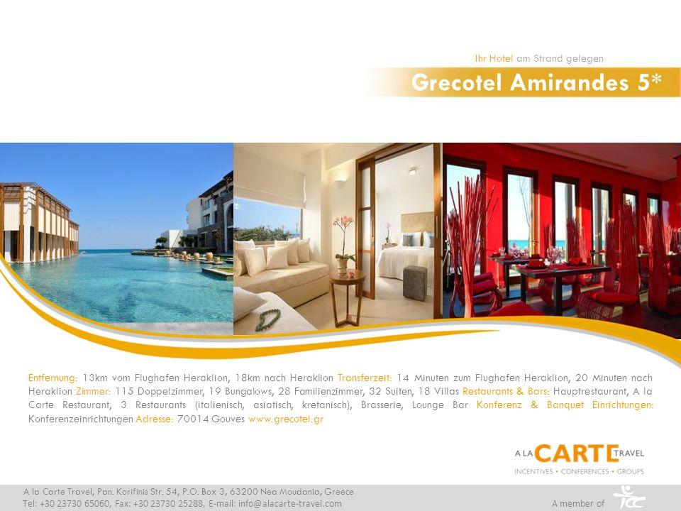 Grecotel Amirandes 5* Ihr Hotel am Strand gelegen A la Carte Travel, Pan. Korifinis Str. 54, P.O. Box 3, 63200 Nea Moudania, Greece Tel: +30 23730 650