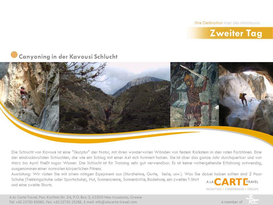 Canyoning in der Kavousi Schlucht Zweiter Tag A la Carte Travel, Pan. Korifinis Str. 54, P.O. Box 3, 63200 Nea Moudania, Greece Tel: +30 23730 65060,