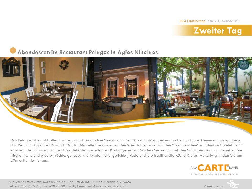 Abendessen im Restaurant Pelagos in Agios Nikolaos A la Carte Travel, Pan. Korifinis Str. 54, P.O. Box 3, 63200 Nea Moudania, Greece Tel: +30 23730 65