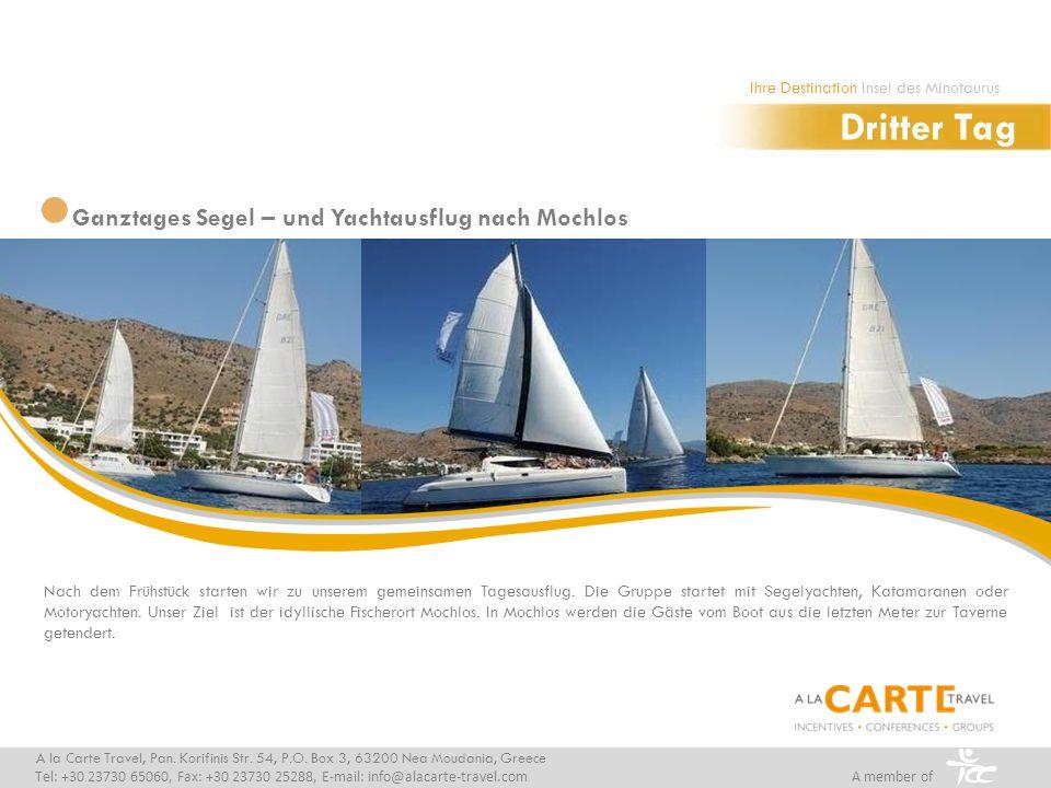 Ganztages Segel – und Yachtausflug nach Mochlos Dritter Tag A la Carte Travel, Pan. Korifinis Str. 54, P.O. Box 3, 63200 Nea Moudania, Greece Tel: +30