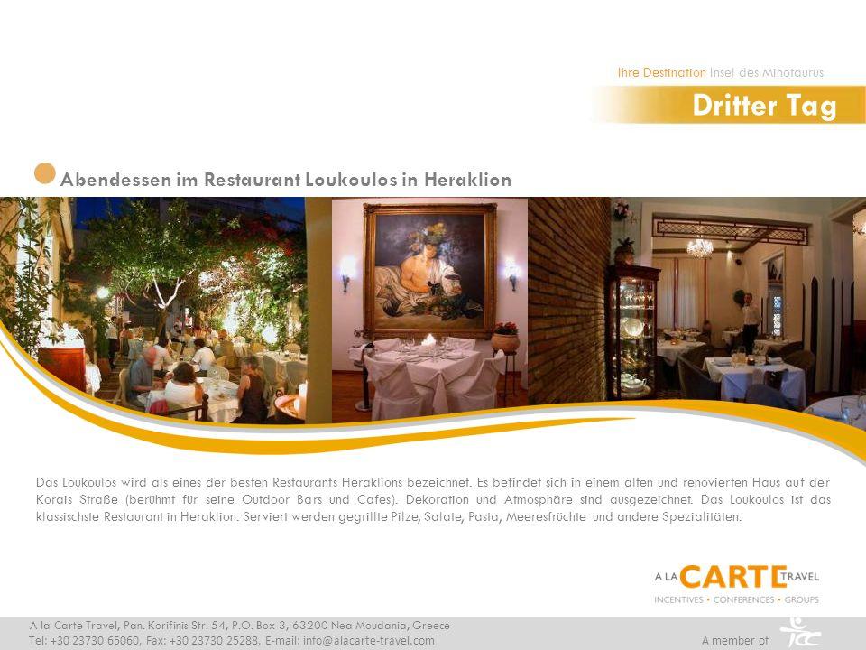 Abendessen im Restaurant Loukoulos in Heraklion A la Carte Travel, Pan. Korifinis Str. 54, P.O. Box 3, 63200 Nea Moudania, Greece Tel: +30 23730 65060