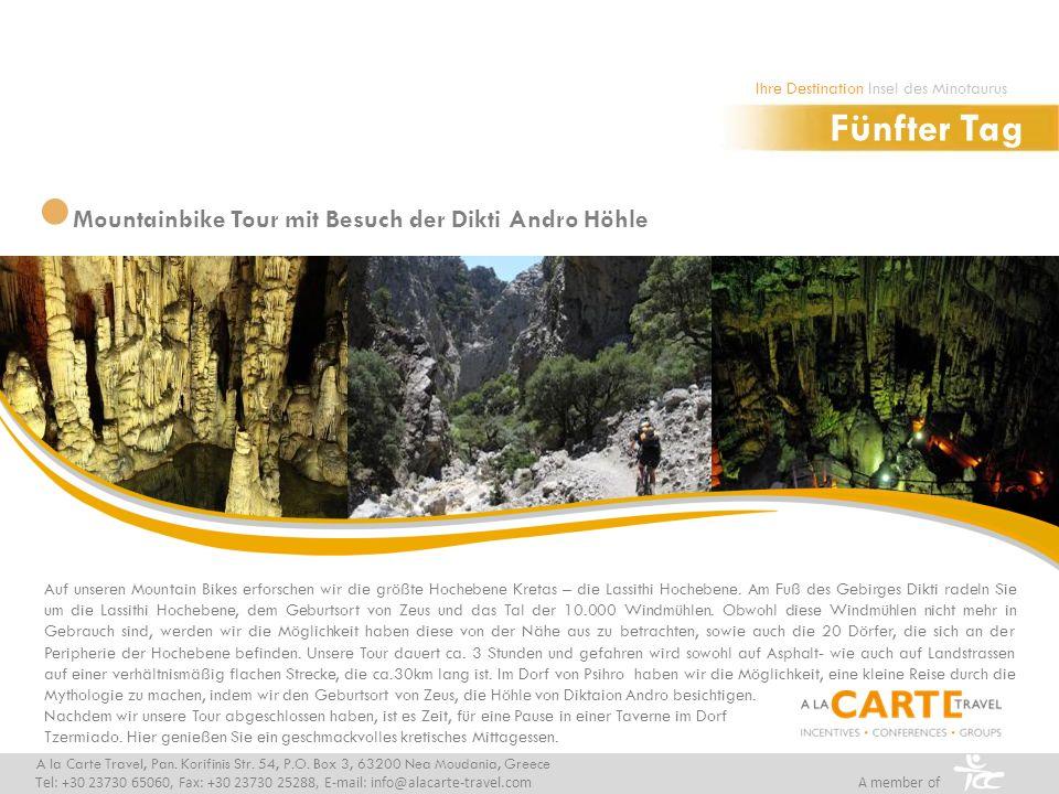 Mountainbike Tour mit Besuch der Dikti Andro Höhle Fünfter Tag A la Carte Travel, Pan. Korifinis Str. 54, P.O. Box 3, 63200 Nea Moudania, Greece Tel: