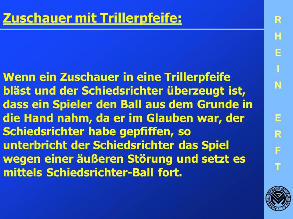 RHEINERFTRHEINERFT Die Strafgewalt Disziplinarstrafen darf der Schiedsrichter vom Betreten des Spielfeldes bis zum Verlassen des Feldes nach dem Schlu