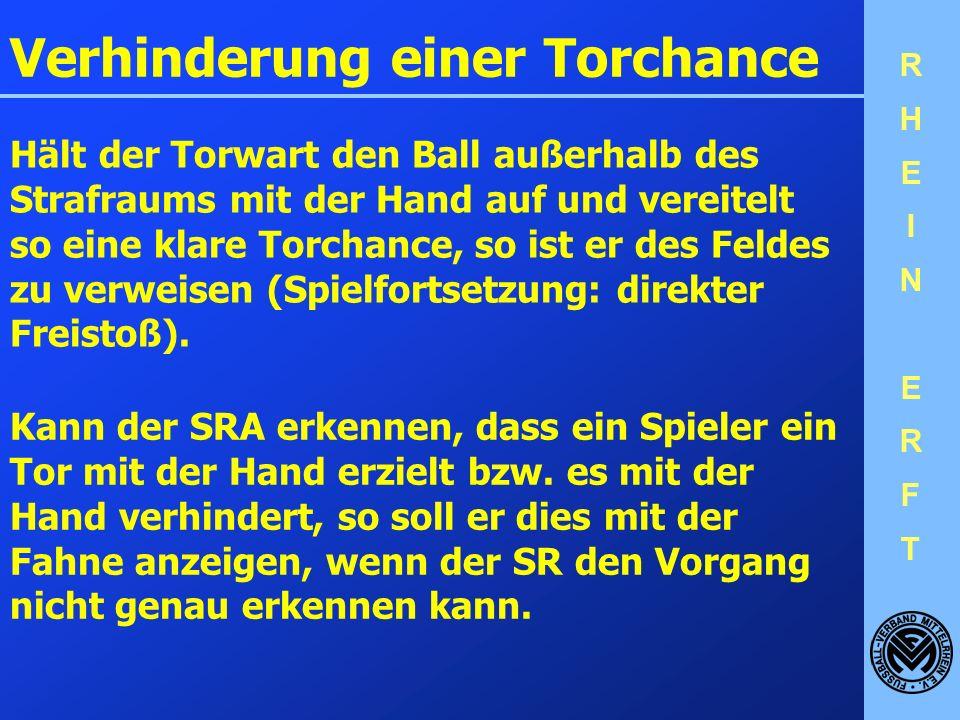 RHEINERFTRHEINERFT Verhindert ein Spieler eine eindeutige Torchance durch ein mit einem direkten oder indirekten Freistoß zu ahndenden Vergehen, so is