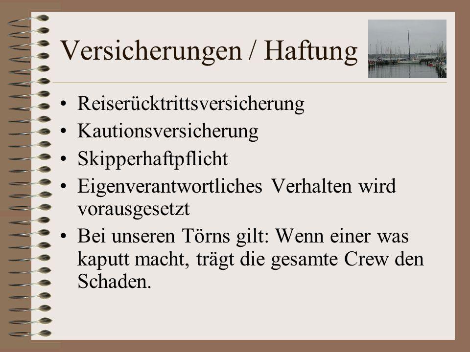 Sicherheit an Bord Eine Hand für sich, eine fürs Boot Schwimmwesten und Lifebelts (können jederzeit getragen werden, spätestens, wenn es der Skipper sagt) Seenotinsel Seenotmittel Funk Handy