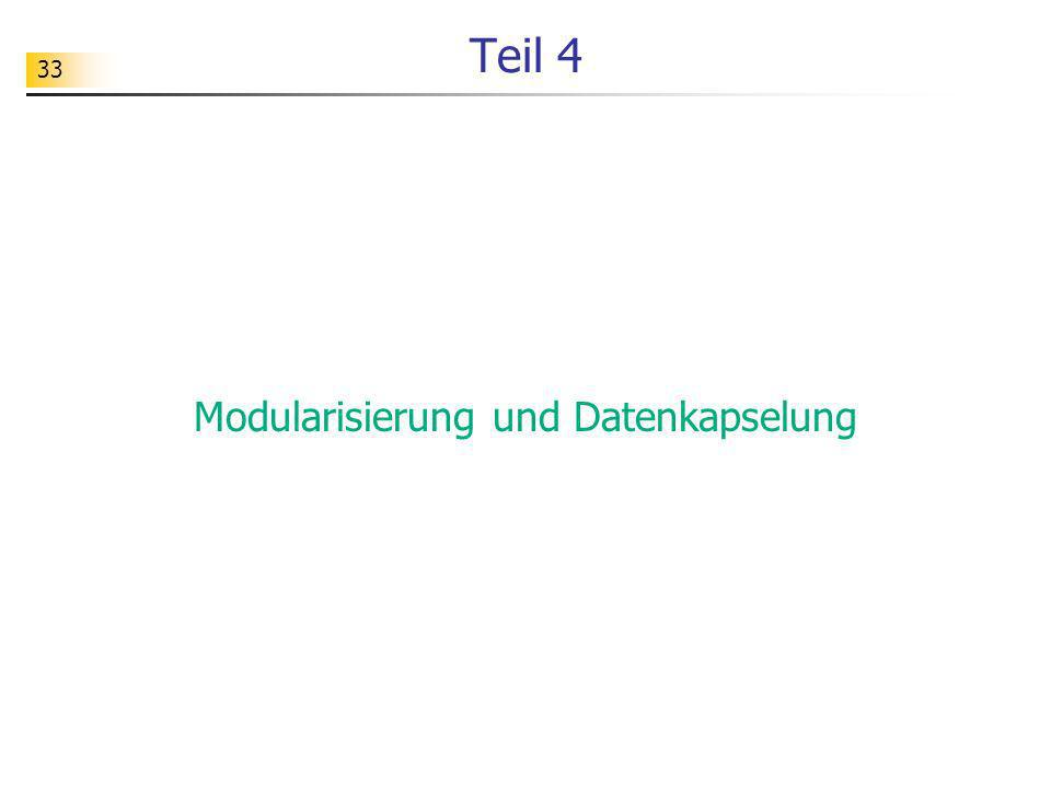 33 Teil 4 Modularisierung und Datenkapselung