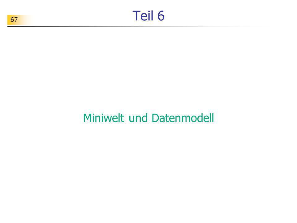67 Teil 6 Miniwelt und Datenmodell