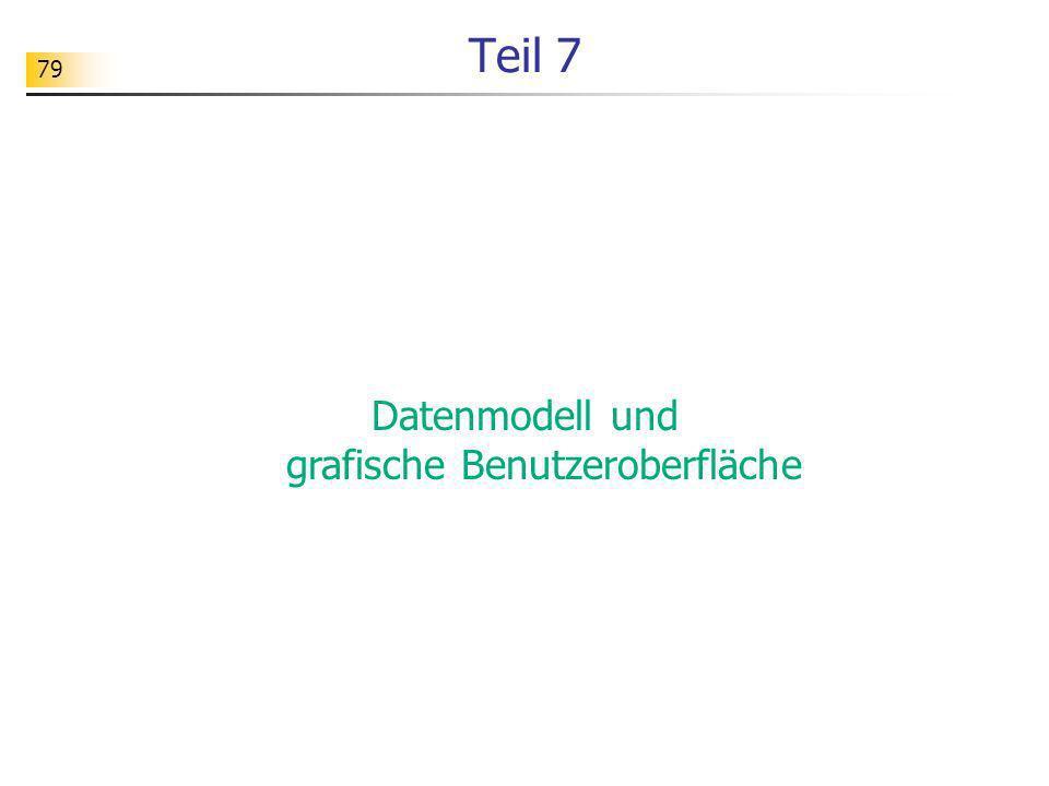 79 Teil 7 Datenmodell und grafische Benutzeroberfläche