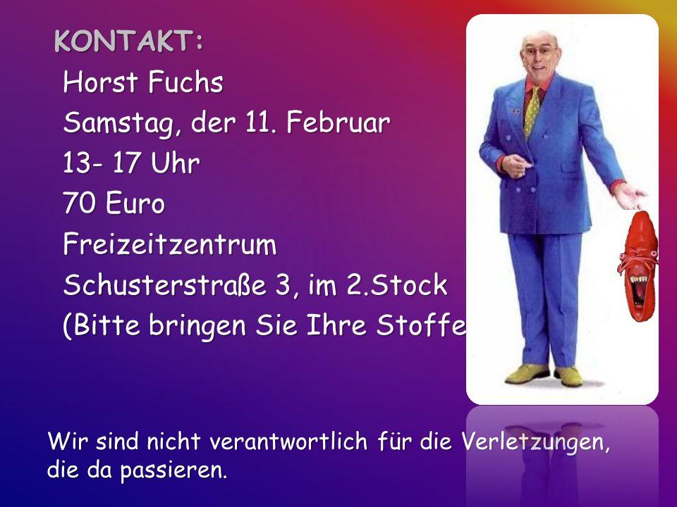 KONTAKT: Horst Fuchs Horst Fuchs Samstag, der 11. Februar Samstag, der 11.