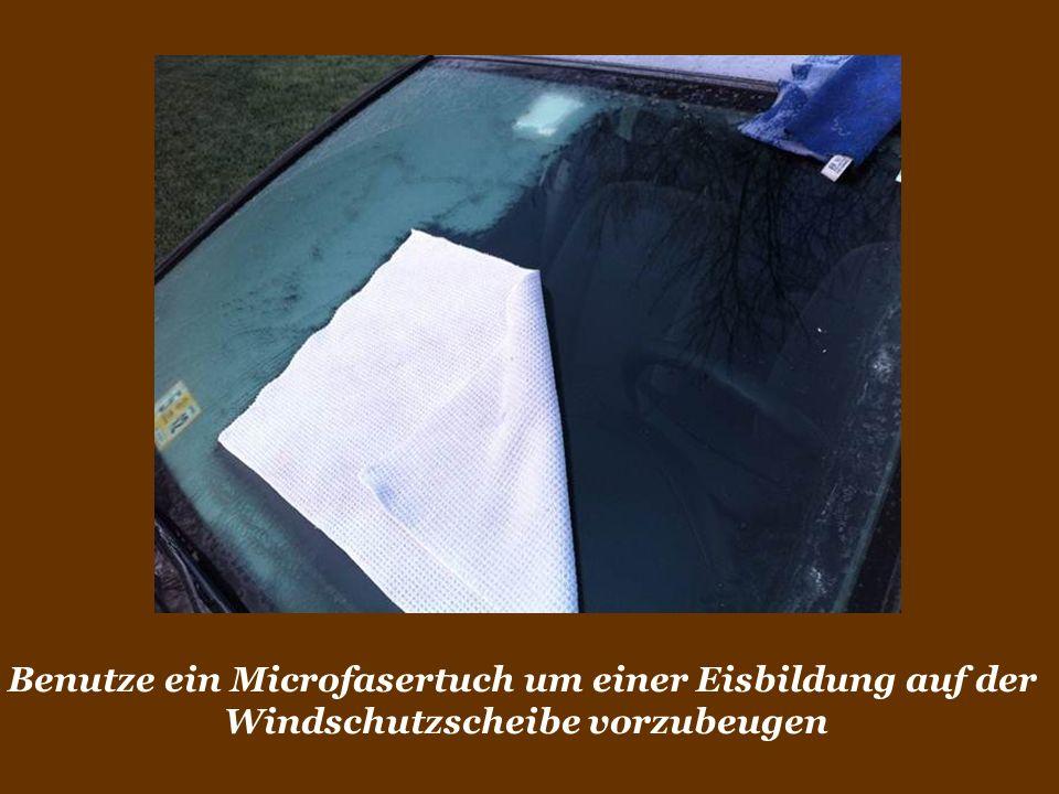 Benutze ein Microfasertuch um einer Eisbildung auf der Windschutzscheibe vorzubeugen