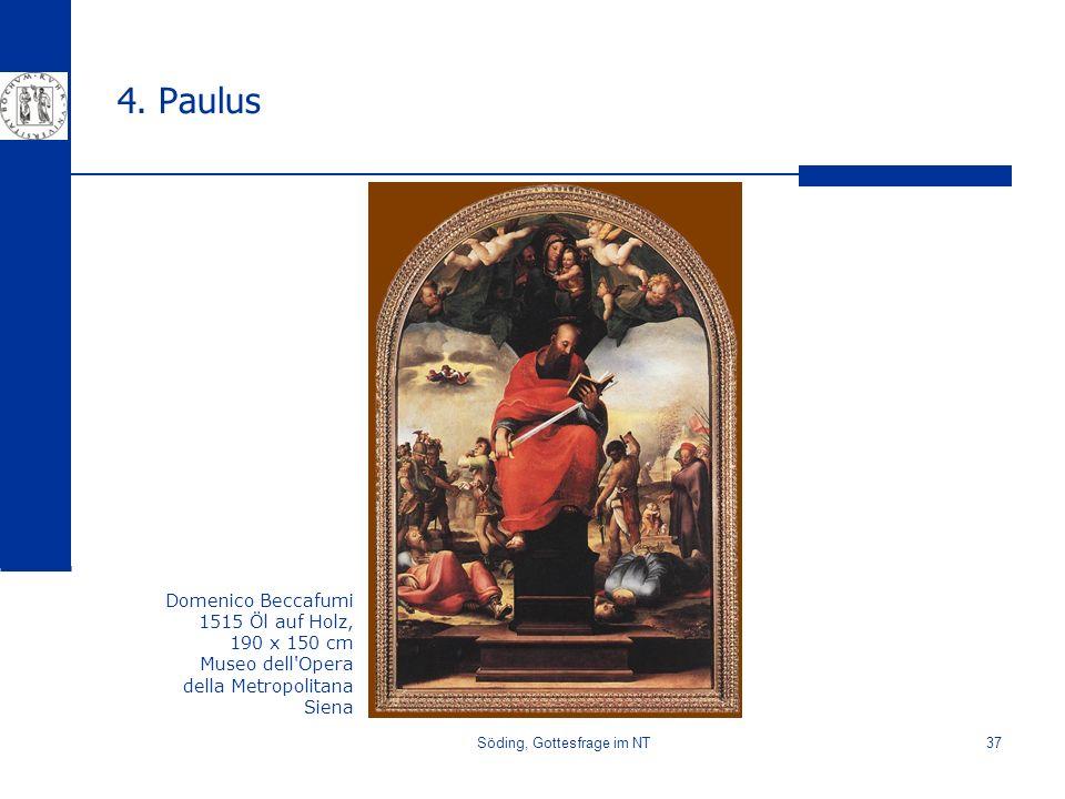 Söding, Gottesfrage im NT37 4. Paulus Domenico Beccafumi 1515 Öl auf Holz, 190 x 150 cm Museo dell'Opera della Metropolitana Siena