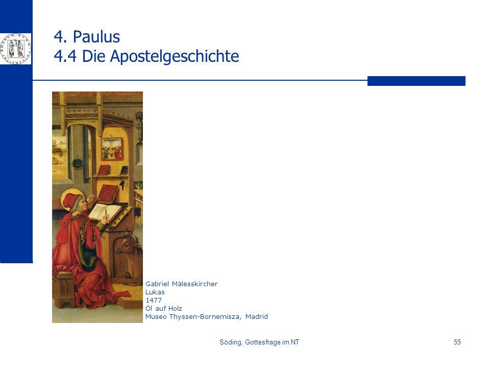 Söding, Gottesfrage im NT55 4. Paulus 4.4 Die Apostelgeschichte Gabriel Mälesskircher Lukas 1477 Öl auf Holz Museo Thyssen-Bornemisza, Madrid