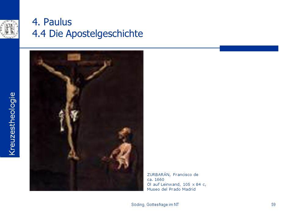 Söding, Gottesfrage im NT59 4. Paulus 4.4 Die Apostelgeschichte Kreuzestheologie ZURBARÁN, Francisco de ca. 1660 Öl auf Leinwand, 105 x 84 c, Museo de