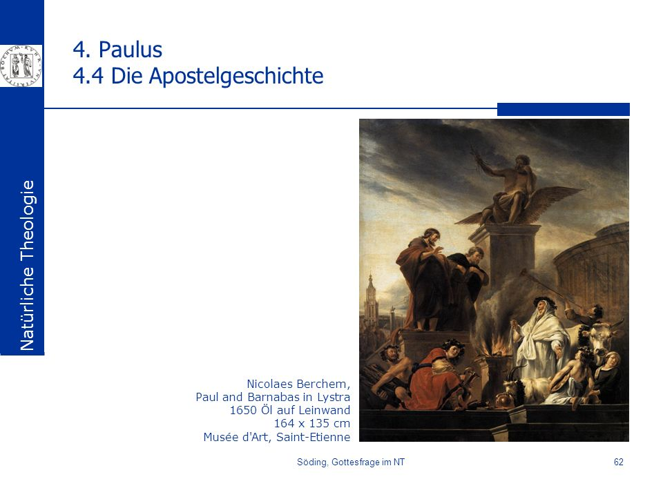 Söding, Gottesfrage im NT62 4. Paulus 4.4 Die Apostelgeschichte Natürliche Theologie Nicolaes Berchem, Paul and Barnabas in Lystra 1650 Öl auf Leinwan