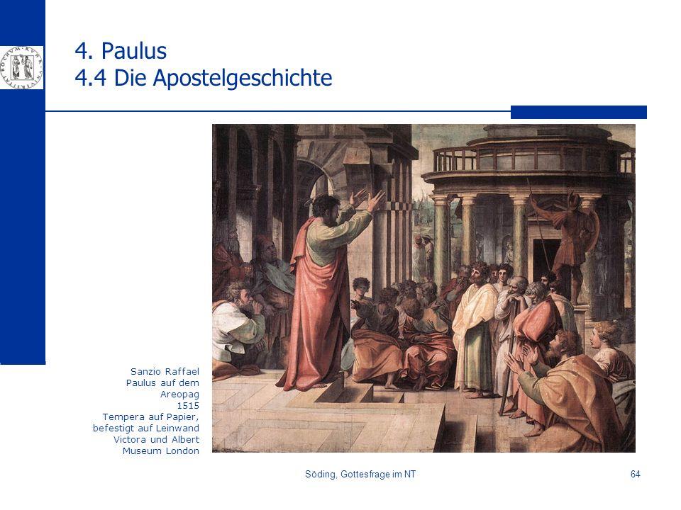 Söding, Gottesfrage im NT64 4. Paulus 4.4 Die Apostelgeschichte Sanzio Raffael Paulus auf dem Areopag 1515 Tempera auf Papier, befestigt auf Leinwand