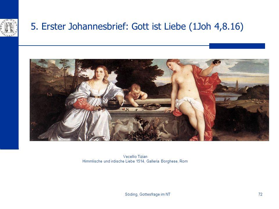 Söding, Gottesfrage im NT72 5. Erster Johannesbrief: Gott ist Liebe (1Joh 4,8.16) Vecellio Tizian Himmlische und irdische Liebe 1514, Galleria Borghes
