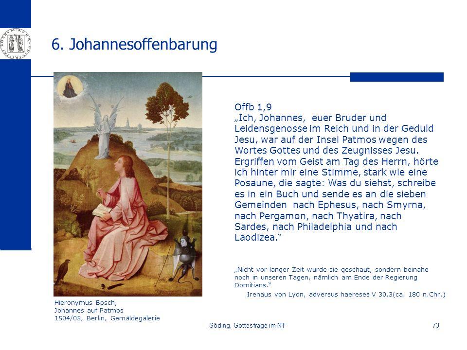 Söding, Gottesfrage im NT73 6. Johannesoffenbarung Hieronymus Bosch, Johannes auf Patmos 1504/05, Berlin, Gemäldegalerie Nicht vor langer Zeit wurde s