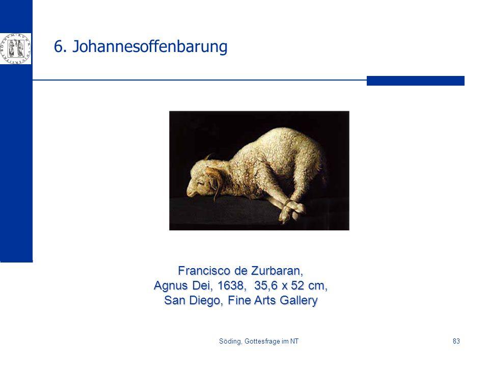 Söding, Gottesfrage im NT83 6. Johannesoffenbarung Francisco de Zurbaran, Agnus Dei, 1638, 35,6 x 52 cm, San Diego, Fine Arts Gallery