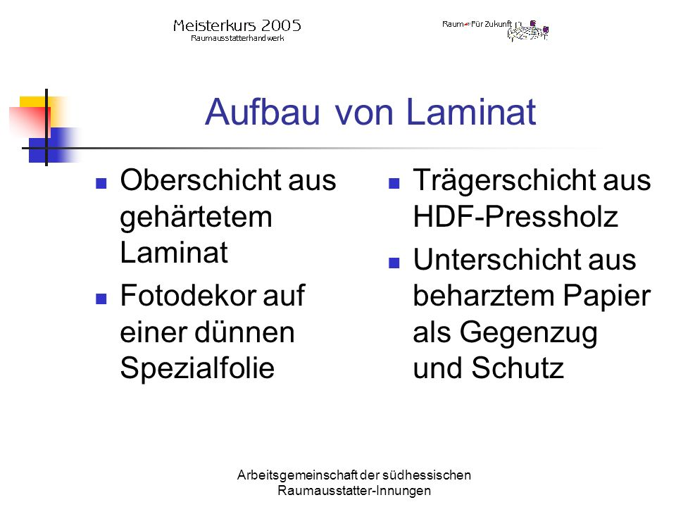 Arbeitsgemeinschaft der südhessischen Raumausstatter-Innungen Verlegung & Eigenschaften 48 Std.