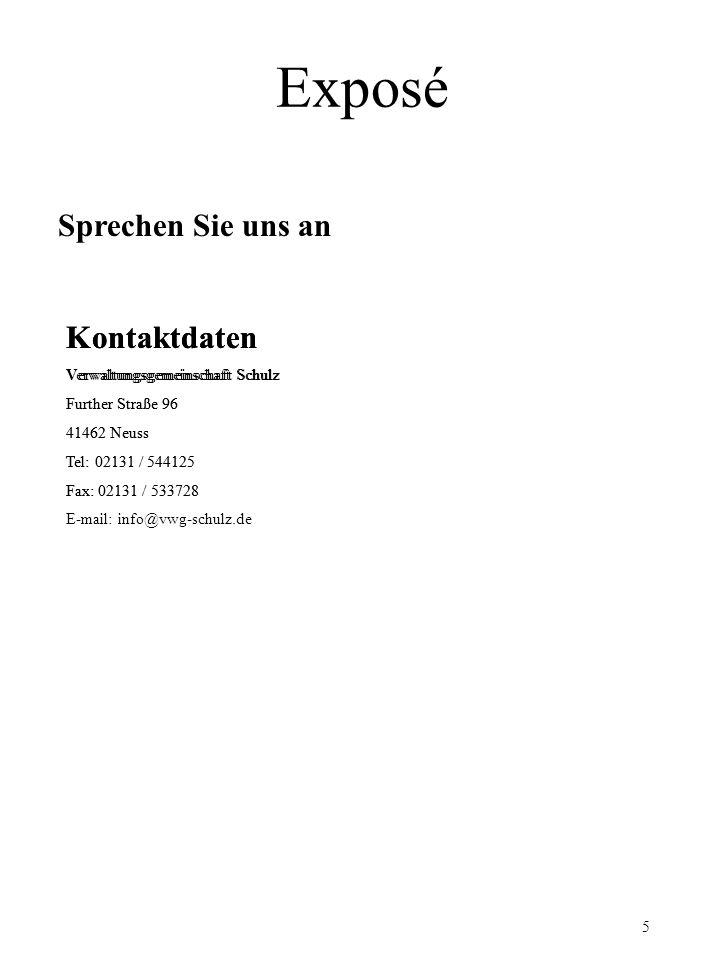 Exposé Sprechen Sie uns an Kontaktdaten Verwaltungsgemeinschaft Schulz Further Straße 96 41462 Neuss Tel: 02131 / 544125 Fax: 02131 / 533728 5 Kontakt