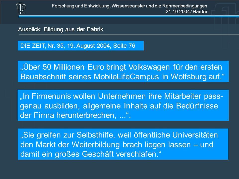 Forschung und Entwicklung, Wissenstransfer und die Rahmenbedingungen 21.10.2004 / Harder Ausblick: Bildung aus der Fabrik Über 50 Millionen Euro bring