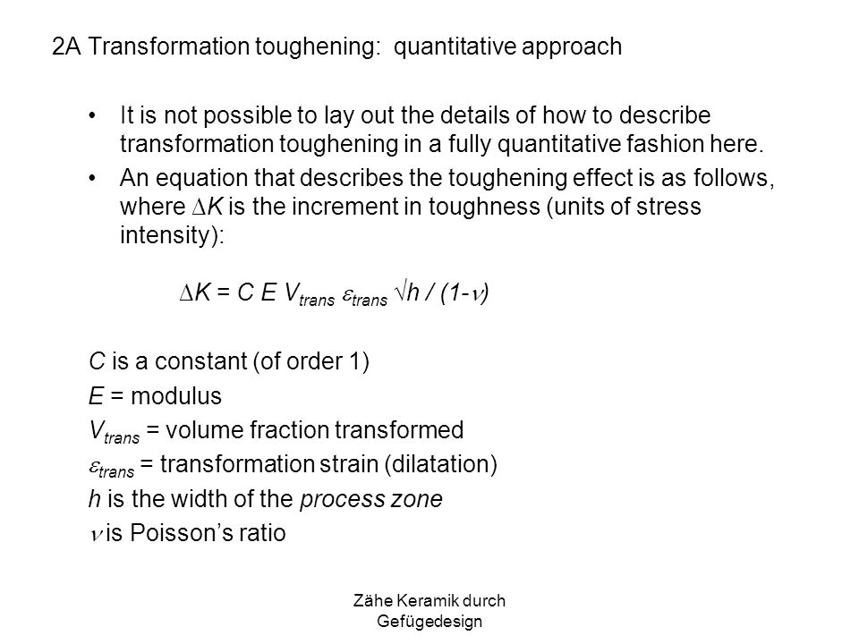 Zähe Keramik durch Gefügedesign 2A Transformation toughening: quantitative approach It is not possible to lay out the details of how to describe trans