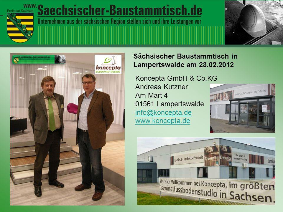 Hallo ihr Leute Koncepta GmbH & Co.KG Andreas Kutzner Am Mart 4 01561 Lampertswalde info@koncepta.de www.koncepta.de Sächsischer Baustammtisch in Lampertswalde am 23.02.2012