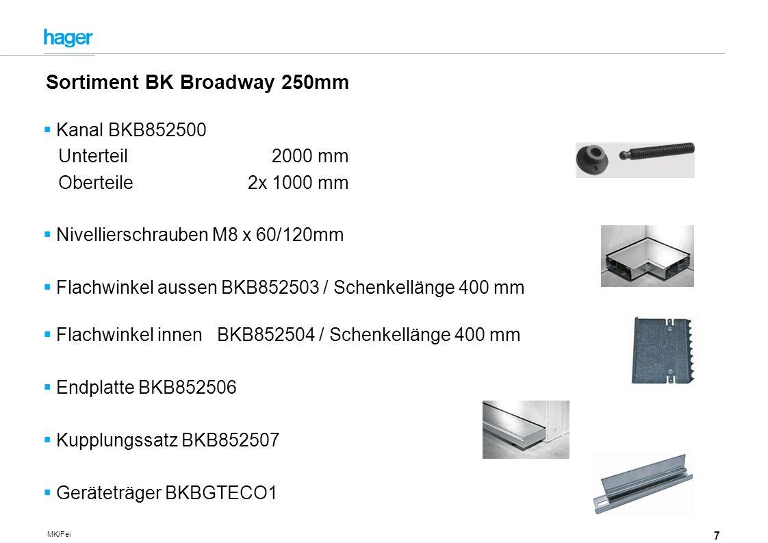 7 MK/Fei Kanal BKB852500 Unterteil 2000 mm Oberteile 2x 1000 mm Nivellierschrauben M8 x 60/120mm Flachwinkel aussen BKB852503 / Schenkellänge 400 mm Flachwinkel innen BKB852504 / Schenkellänge 400 mm Endplatte BKB852506 Kupplungssatz BKB852507 Geräteträger BKBGTECO1 Sortiment BK Broadway 250mm