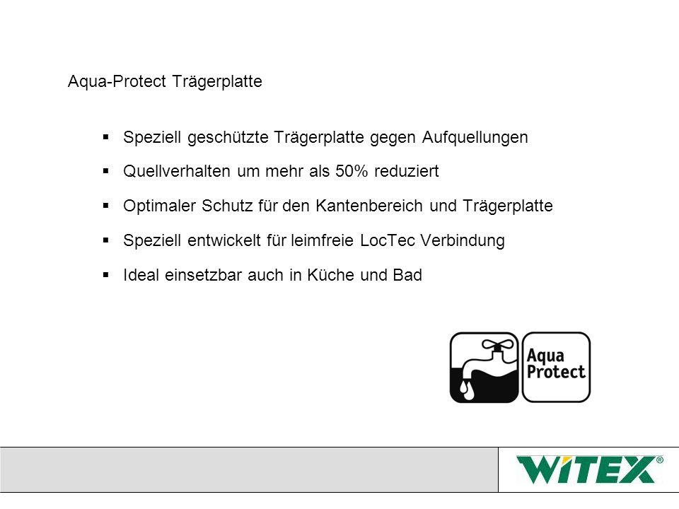 Aqua-Protect Trägerplatte Speziell geschützte Trägerplatte gegen Aufquellungen Quellverhalten um mehr als 50% reduziert Optimaler Schutz für den Kante