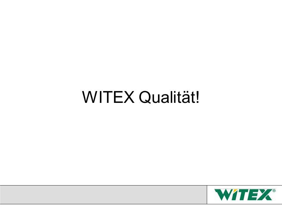 WITEX Qualität!