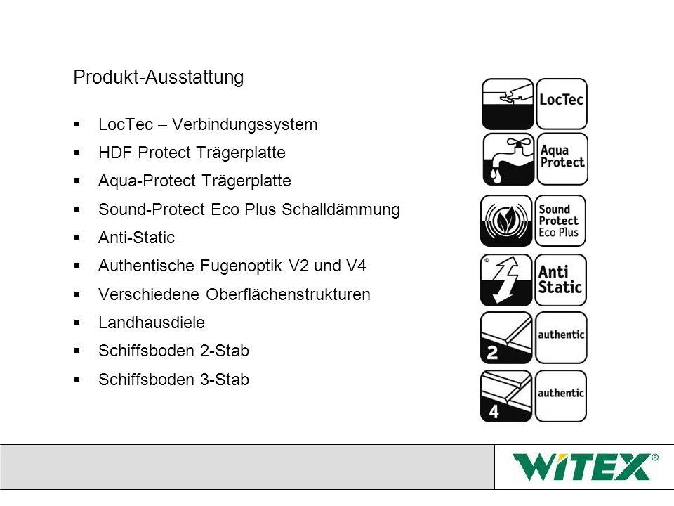 Produkt-Ausstattung LocTec – Verbindungssystem HDF Protect Trägerplatte Aqua-Protect Trägerplatte Sound-Protect Eco Plus Schalldämmung Anti-Static Aut