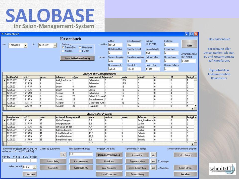 Das Kassenbuch Berechnung aller Umsatzzahlen wie Bar, EC und Gesamtumsatz auf Knopfdruck. Tagesabschluss Endsummenbon Kassensturz