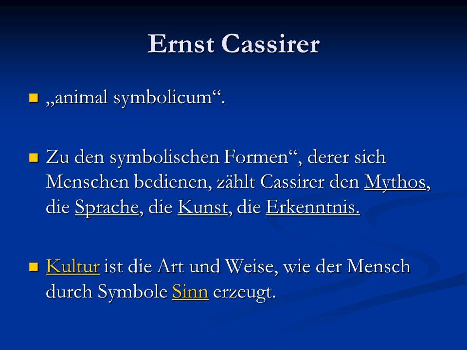 Ernst Cassirer animal symbolicum. animal symbolicum. Zu den symbolischen Formen, derer sich Menschen bedienen, zählt Cassirer den Mythos, die Sprache,
