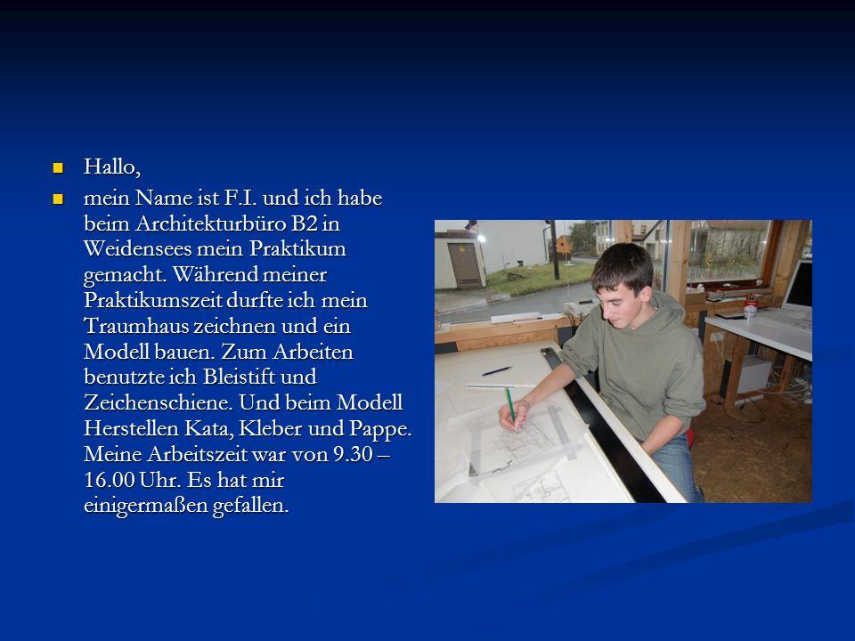 Hallo, Hallo, mein Name ist F.I. und ich habe beim Architekturbüro B2 in Weidensees mein Praktikum gemacht. Während meiner Praktikumszeit durfte ich m