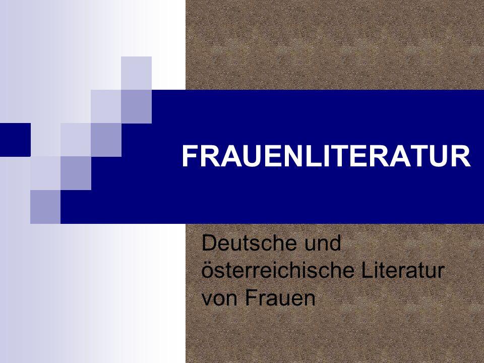 FRAUENLITERATUR Deutsche und österreichische Literatur von Frauen