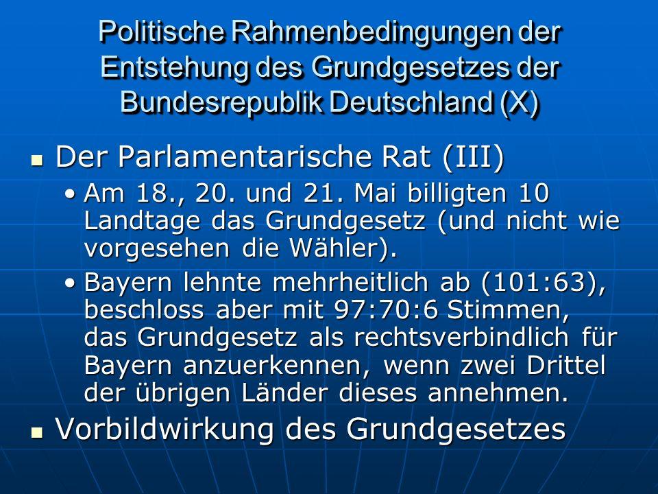 Politische Rahmenbedingungen der Entstehung des Grundgesetzes der Bundesrepublik Deutschland (X) Der Parlamentarische Rat (III) Der Parlamentarische Rat (III) Am 18., 20.