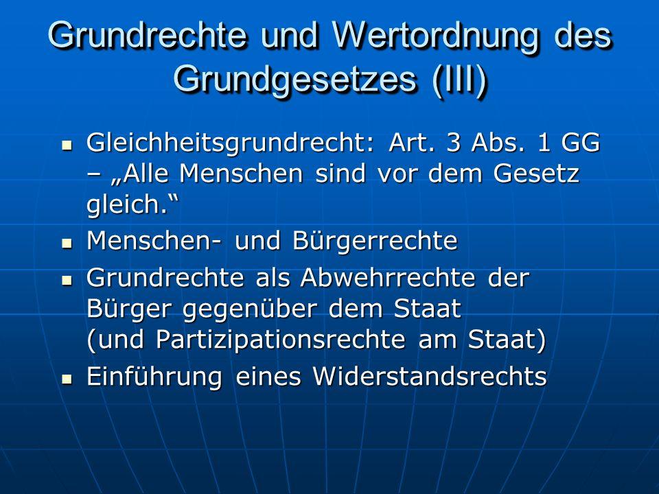 Grundrechte und Wertordnung des Grundgesetzes (III) Gleichheitsgrundrecht: Art.