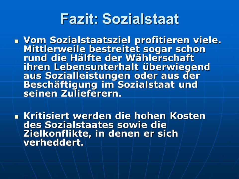 Fazit: Sozialstaat Vom Sozialstaatsziel profitieren viele.